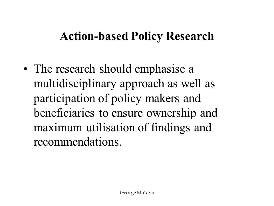 Action-based Policy Research