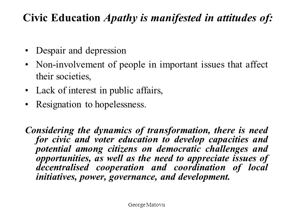 Civic Education Apathy is manifested in attitudes of: