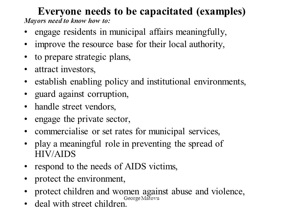 Everyone needs to be capacitated (examples)