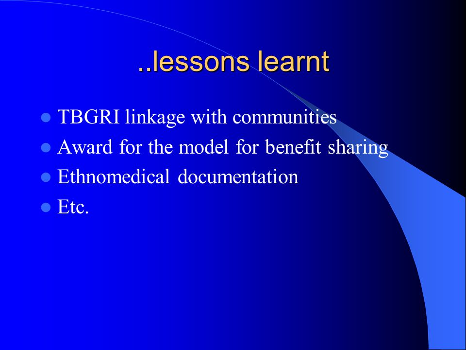 ..lessons learnt TBGRI linkage with communities