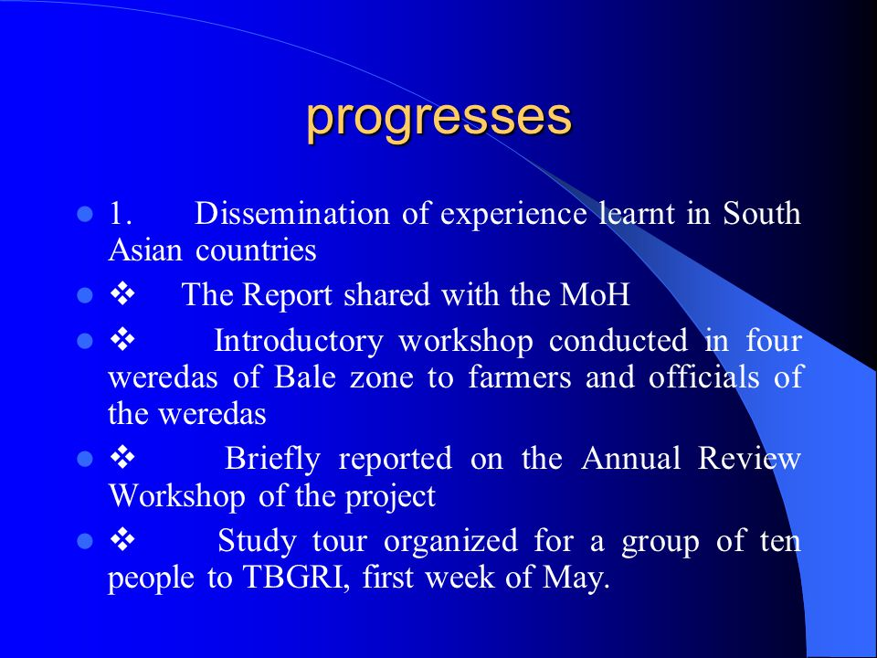 progresses 1. Dissemination of experience learnt in South Asian countries. v The Report shared with the MoH.