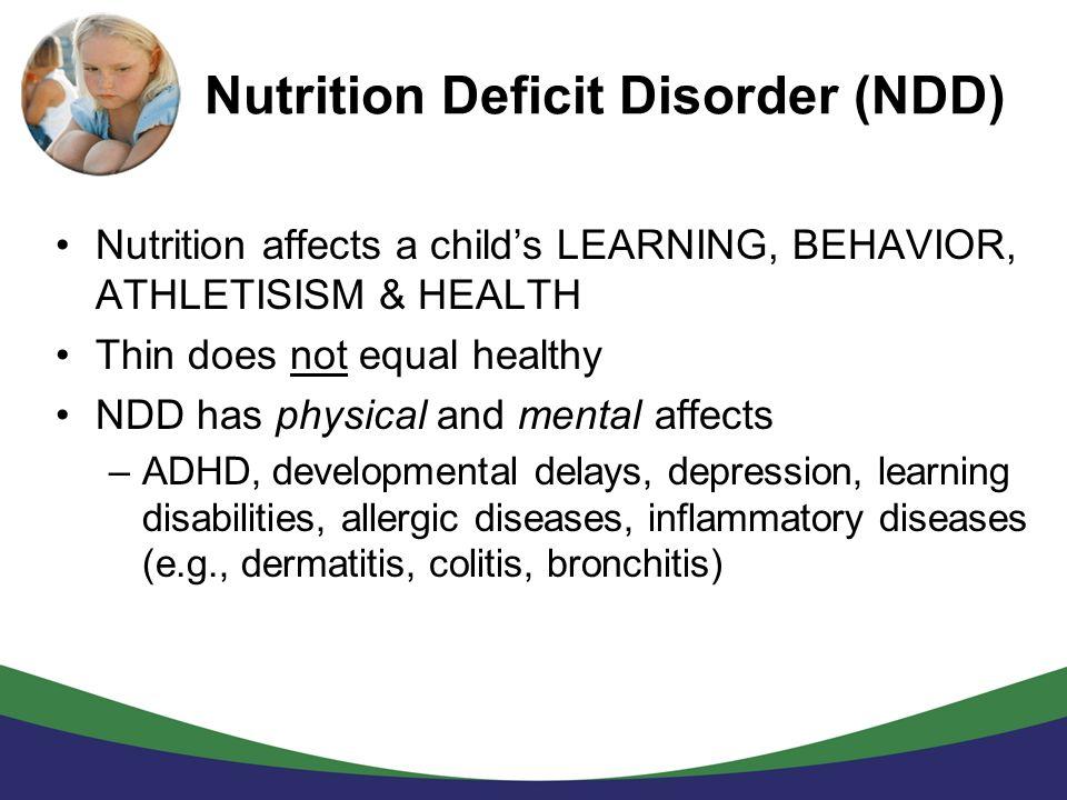 Nutrition Deficit Disorder (NDD)
