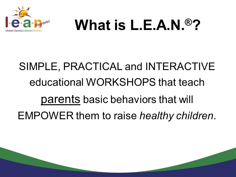 What is L.E.A.N.®
