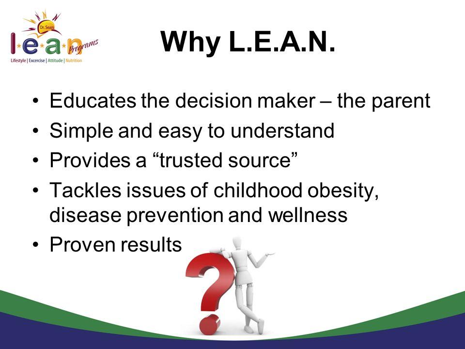 Why L.E.A.N. Educates the decision maker – the parent