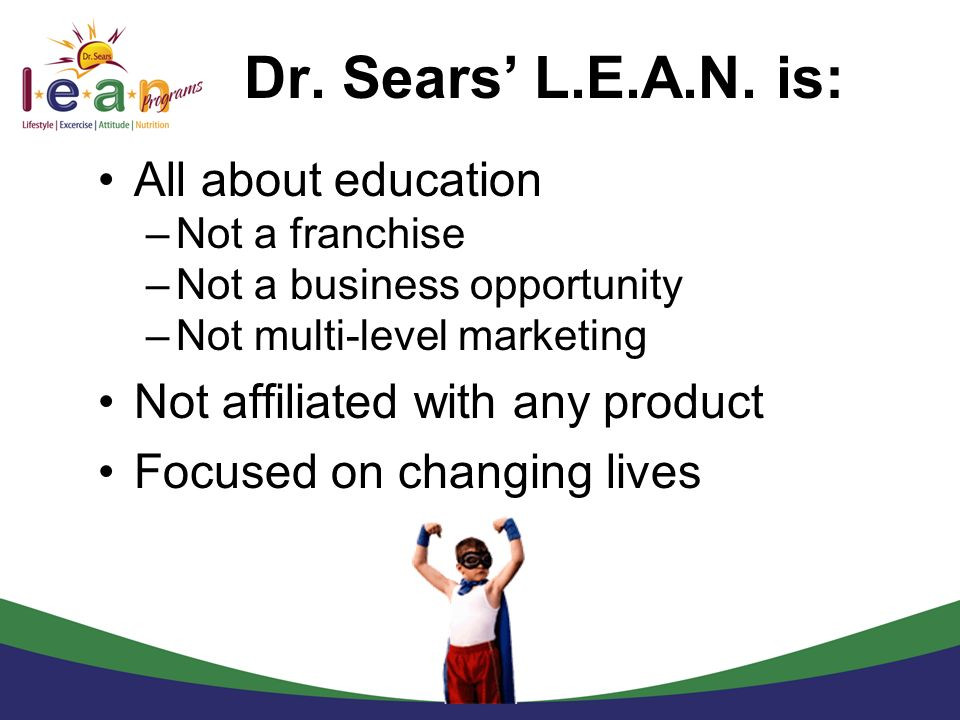 Dr. Sears' L.E.A.N. is: All about education
