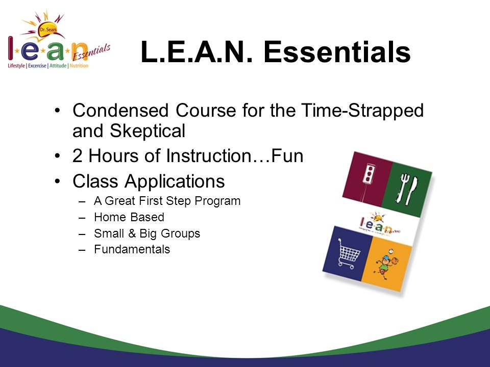 L.E.A.N. Essentials Condensed Course for the Time-Strapped and Skeptical. 2 Hours of Instruction…Fun.