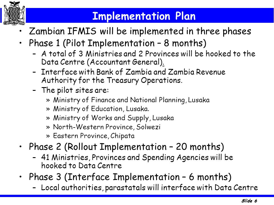 Implementation Plan Zambian IFMIS will be implemented in three phases