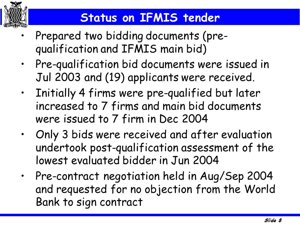 Status on IFMIS tender Prepared two bidding documents (pre-qualification and IFMIS main bid)