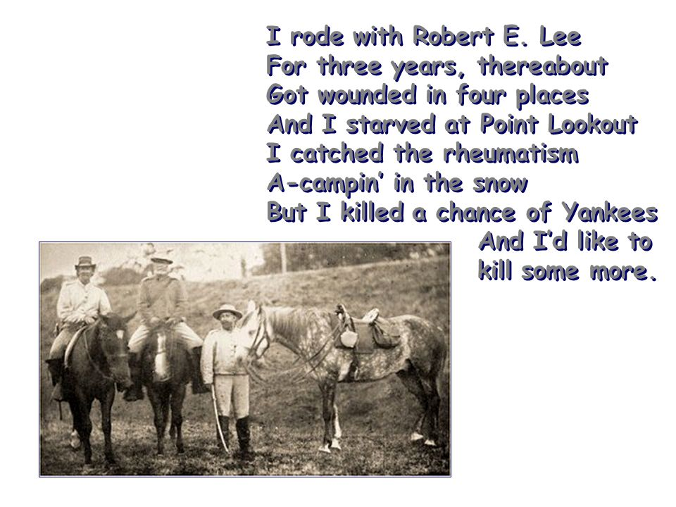 I rode with Robert E.