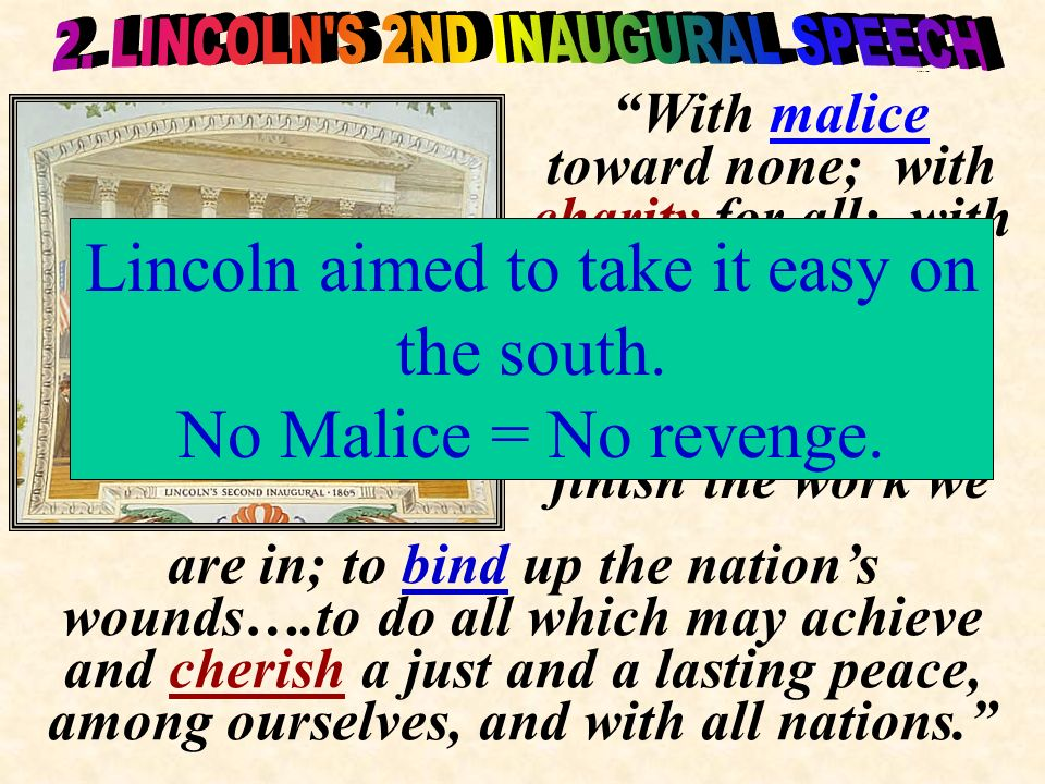 Lincoln aimed to take it easy on the south. No Malice = No revenge.