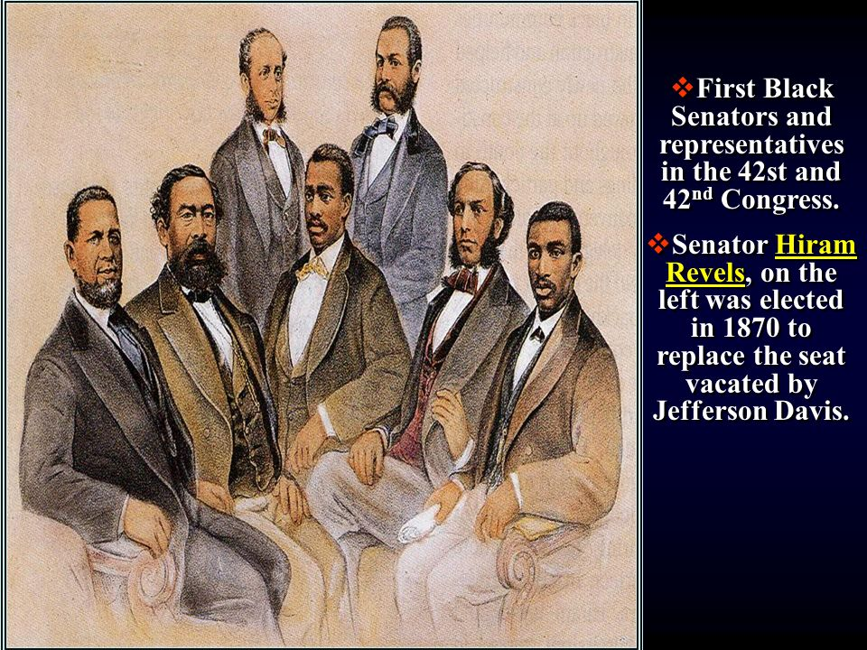 First Black Senators and representatives in the 42st and 42nd Congress.