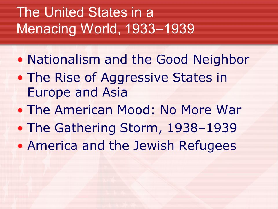 The United States in a Menacing World, 1933–1939