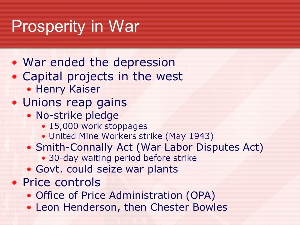 Prosperity in War War ended the depression