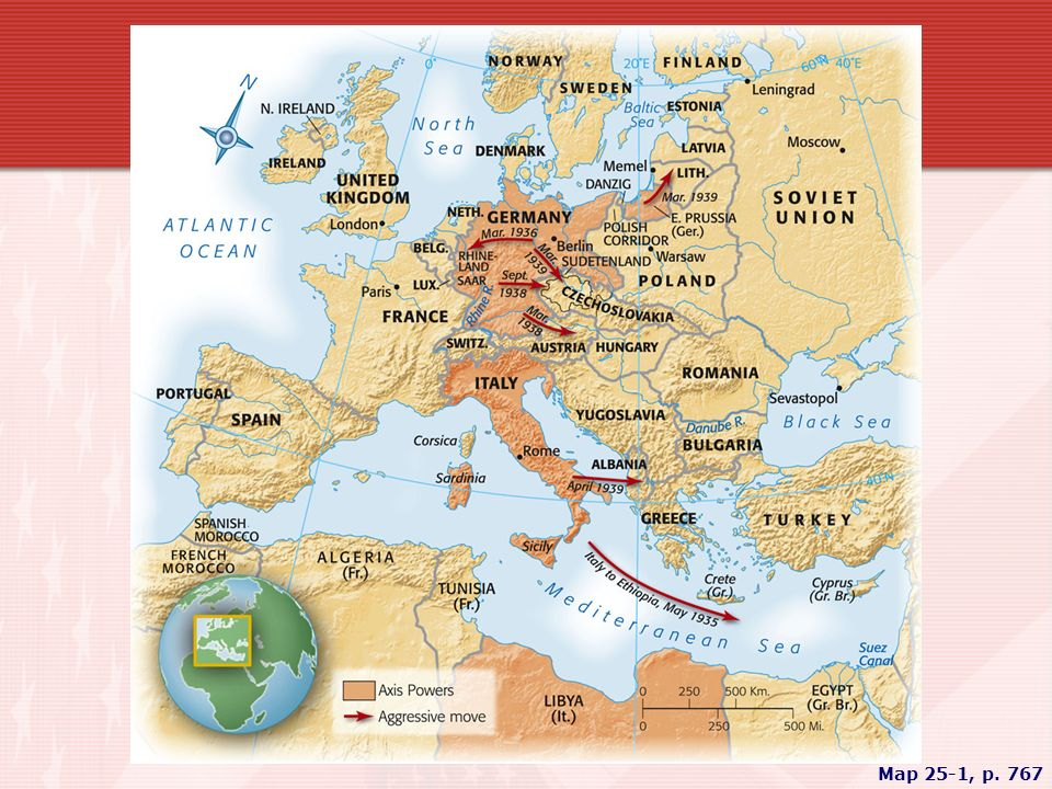 MAP 25.1 EUROPEAN AGGRESSION BEFORE WORLD WAR II Less than twenty years after the end of World War I, war again loomed in Europe as Hitler launched Germany on a course of military and territorial expansion.