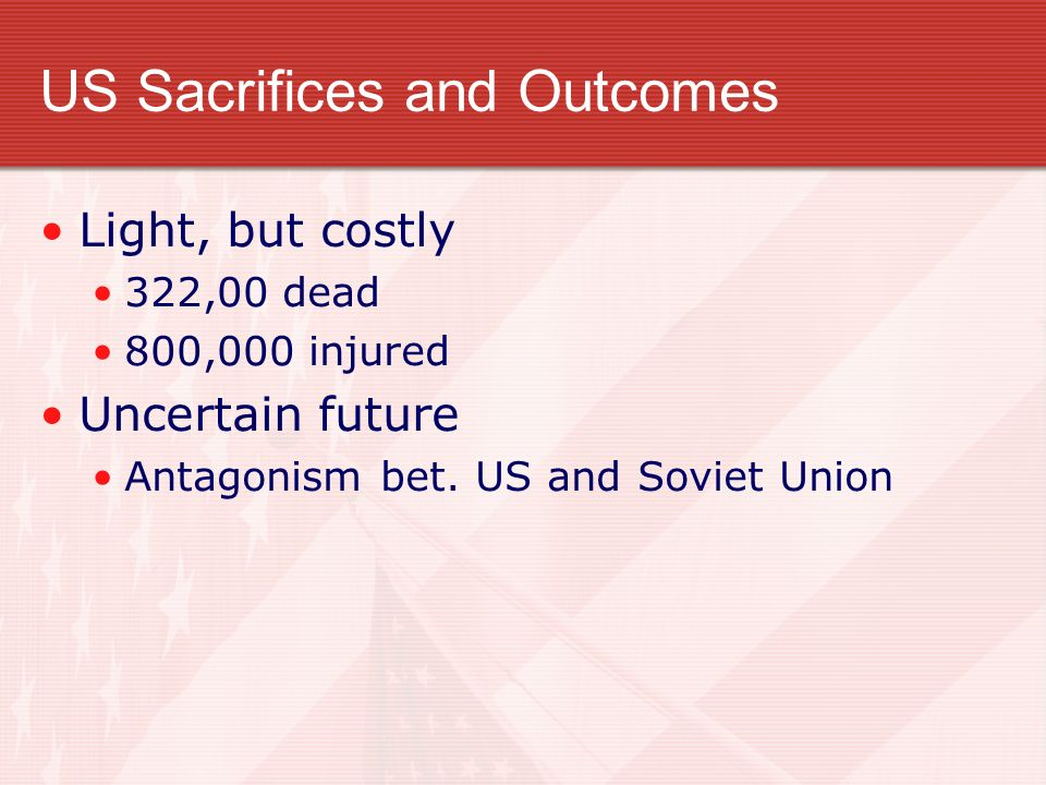 US Sacrifices and Outcomes