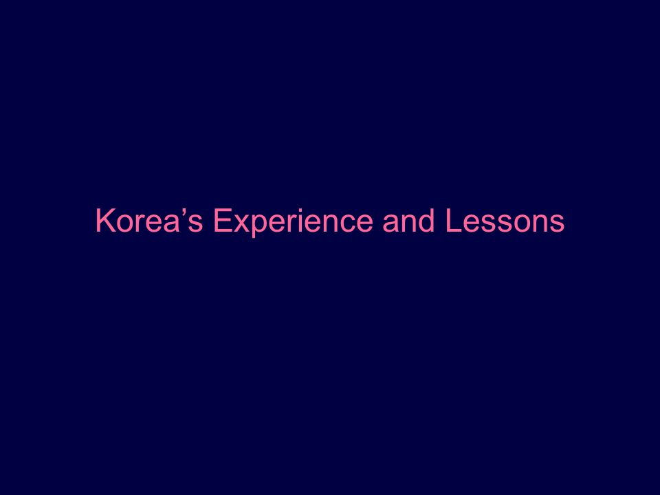 Korea's Experience and Lessons