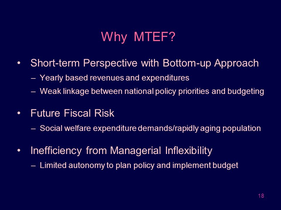 Why MTEF Short-term Perspective with Bottom-up Approach