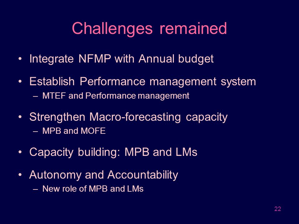 Challenges remained Integrate NFMP with Annual budget