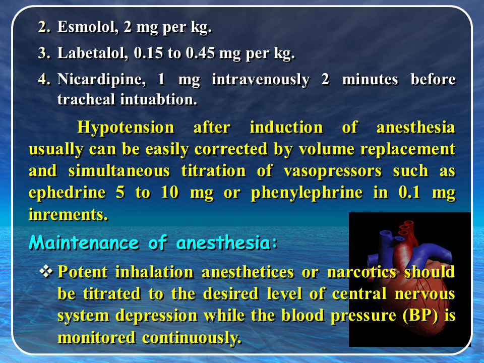 Maintenance of anesthesia: