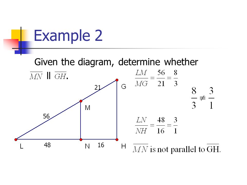Example 2 Given the diagram, determine whether ll