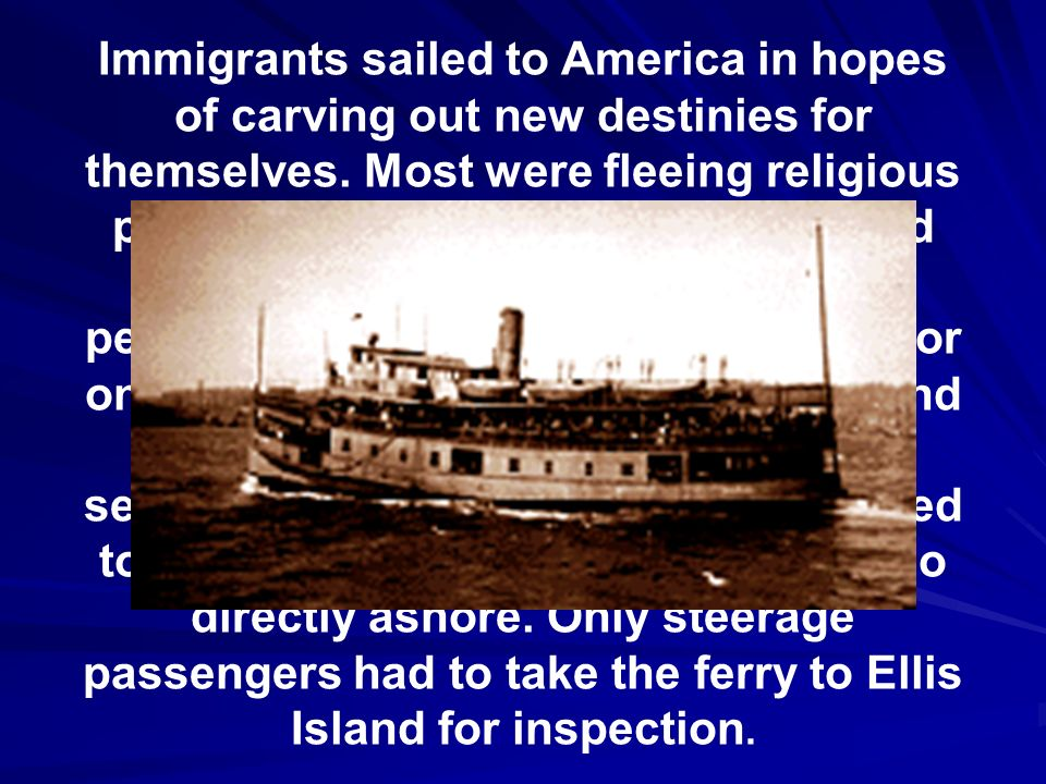 Immigrants sailed to America in hopes of carving out new destinies for themselves.