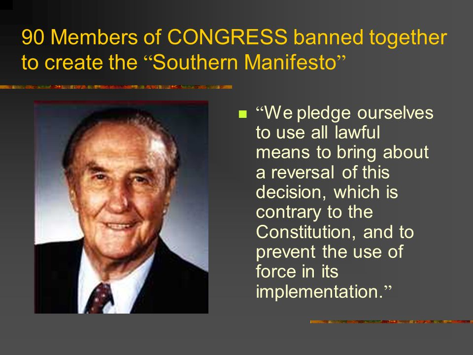 90 Members of CONGRESS banned together to create the Southern Manifesto
