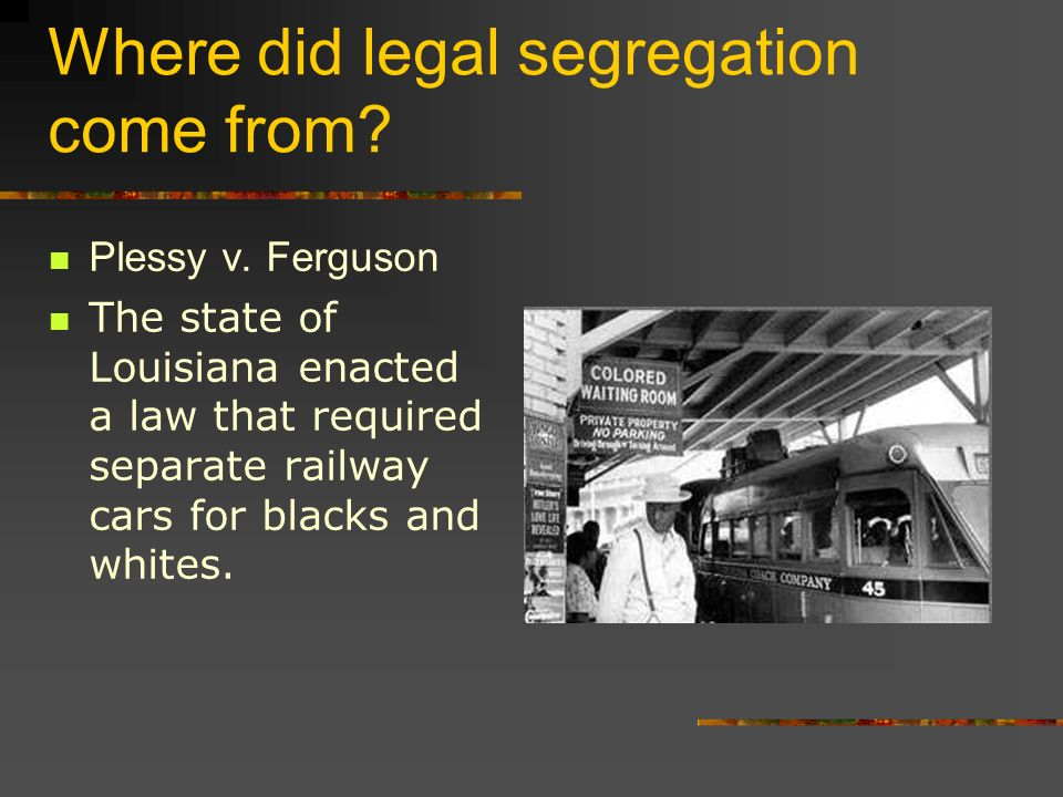 Where did legal segregation come from
