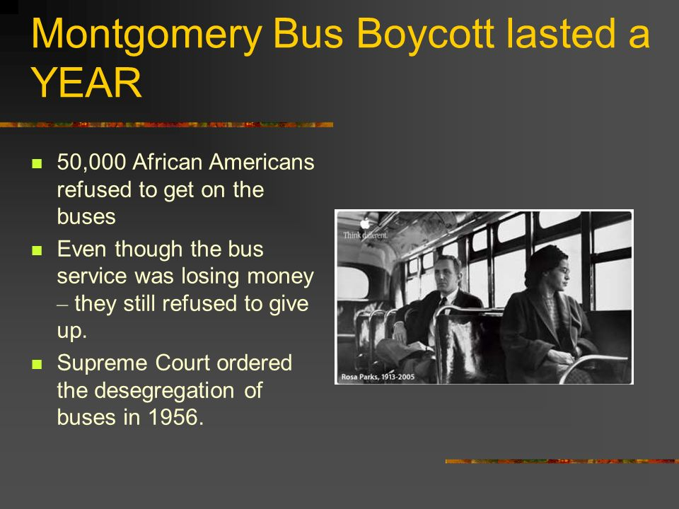 Montgomery Bus Boycott lasted a YEAR