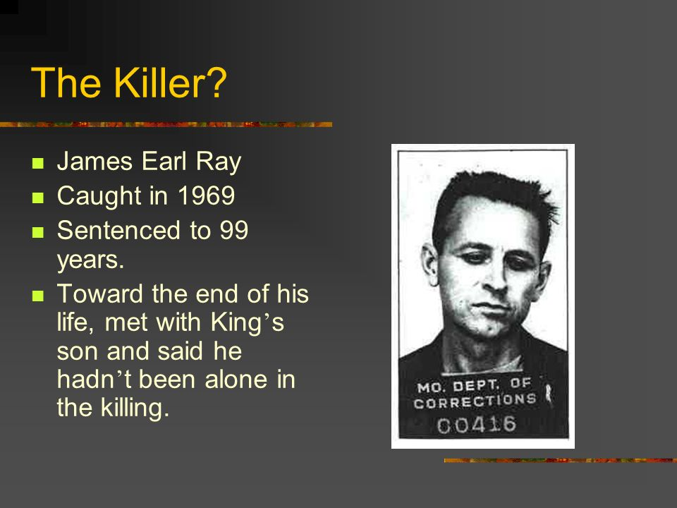 The Killer James Earl Ray Caught in 1969 Sentenced to 99 years.