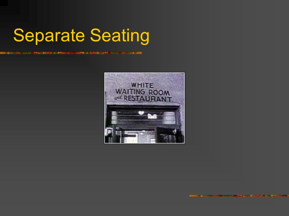 Separate Seating