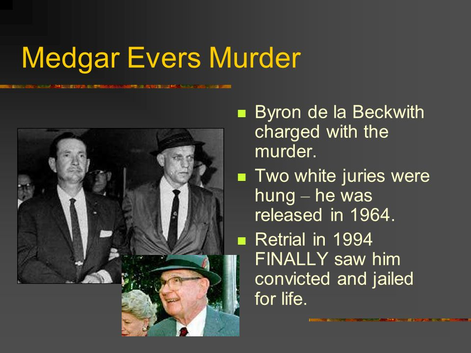 Medgar Evers Murder Byron de la Beckwith charged with the murder.