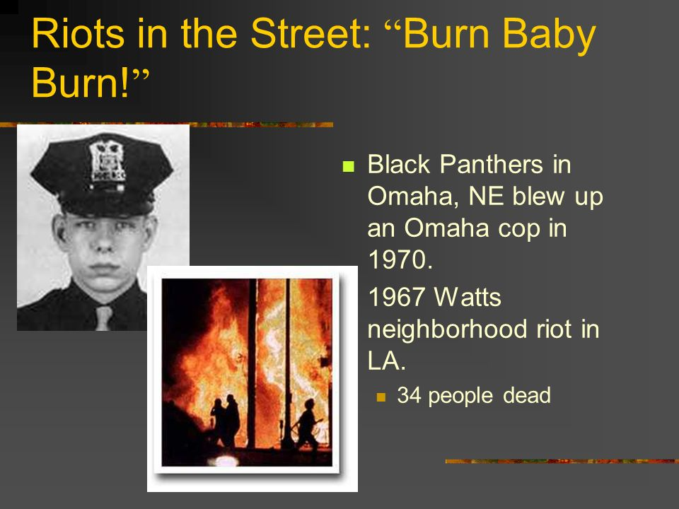 Riots in the Street: Burn Baby Burn!