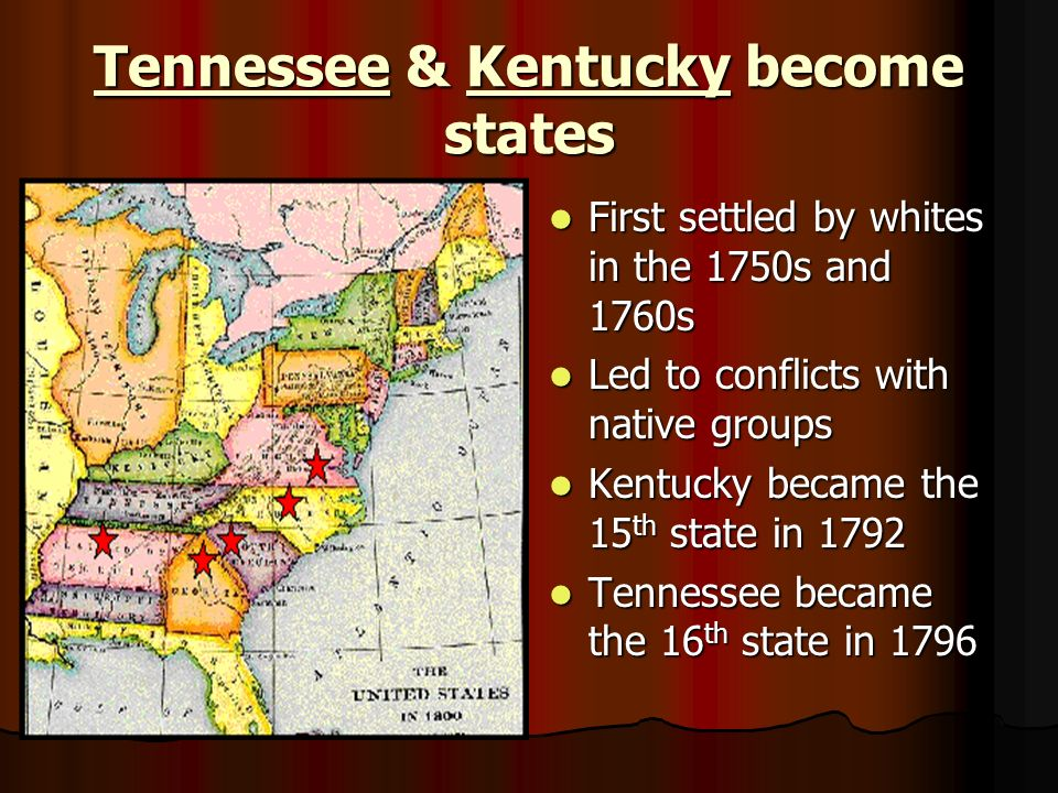 Tennessee & Kentucky become states