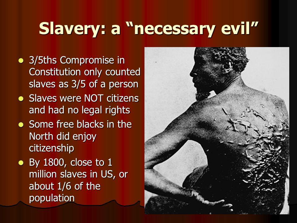 Slavery: a necessary evil