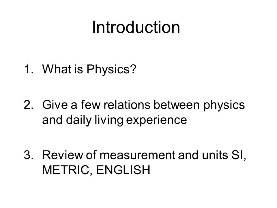 Introduction What is Physics