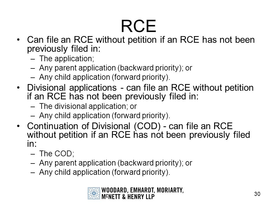 RCE Can file an RCE without petition if an RCE has not been previously filed in: The application; Any parent application (backward priority); or.