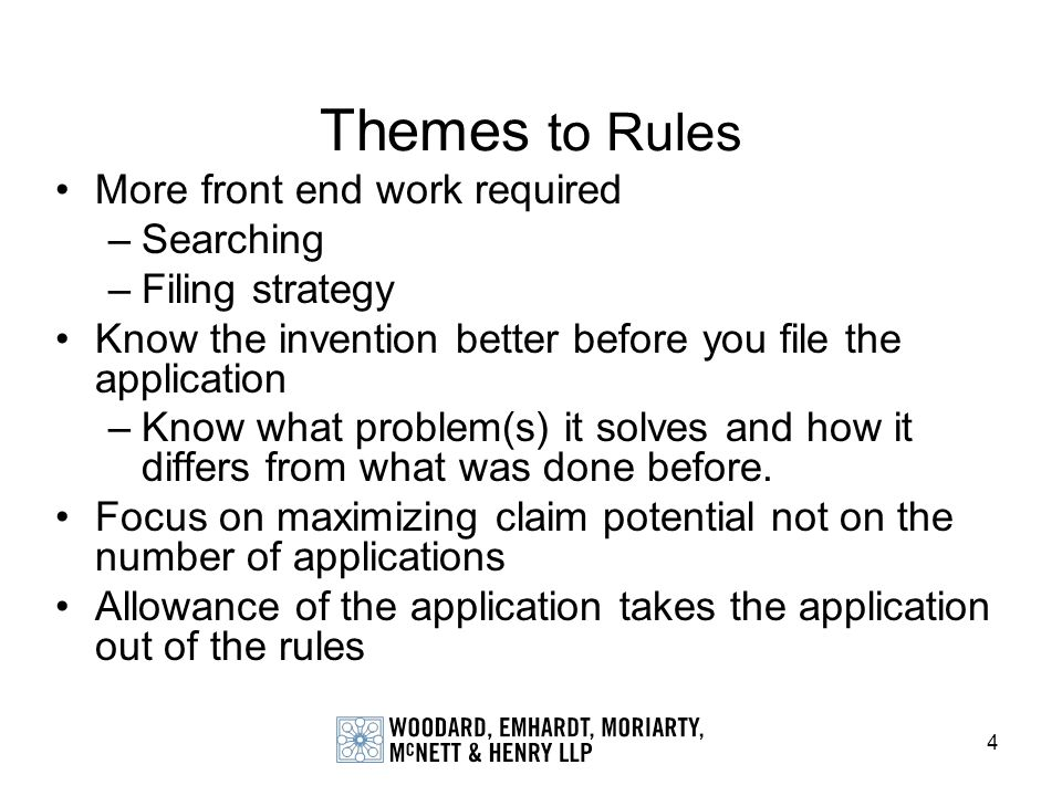 Themes to Rules More front end work required Searching Filing strategy