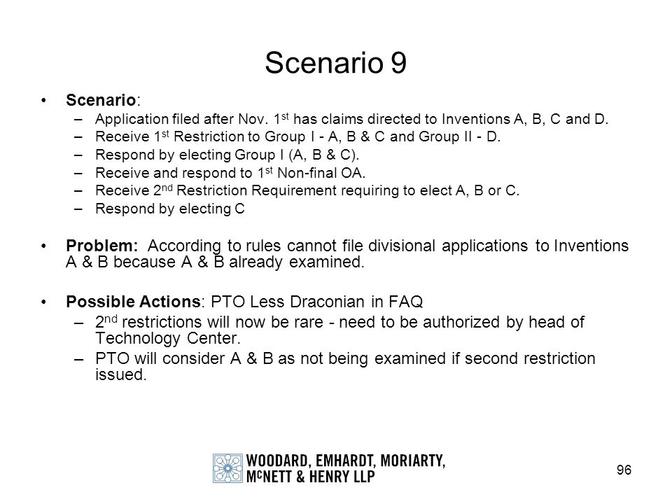Scenario 9 Scenario: Application filed after Nov. 1st has claims directed to Inventions A, B, C and D.