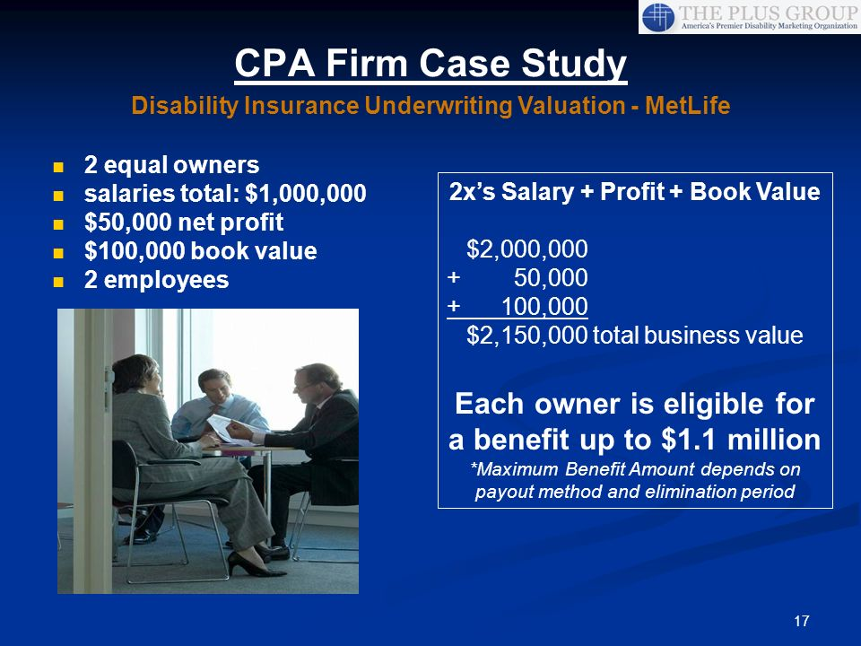 CPA Firm Case StudyDisability Insurance Underwriting Valuation - MetLife. 2 equal owners. salaries total: $1,000,000.