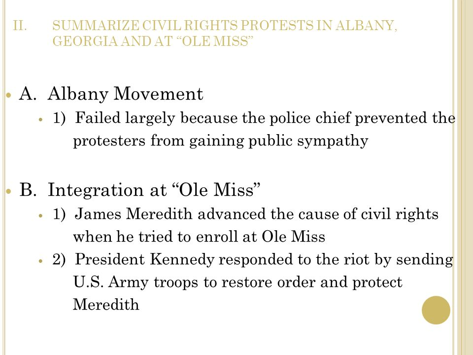 SUMMARIZE CIVIL RIGHTS PROTESTS IN ALBANY, GEORGIA AND AT OLE MISS
