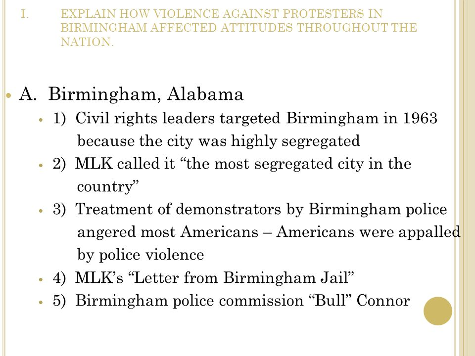 EXPLAIN HOW VIOLENCE AGAINST PROTESTERS IN BIRMINGHAM AFFECTED ATTITUDES THROUGHOUT THE NATION.
