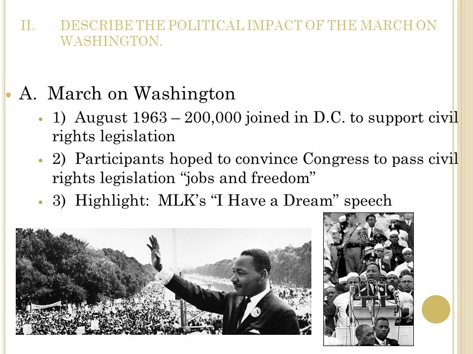 DESCRIBE THE POLITICAL IMPACT OF THE MARCH ON WASHINGTON.