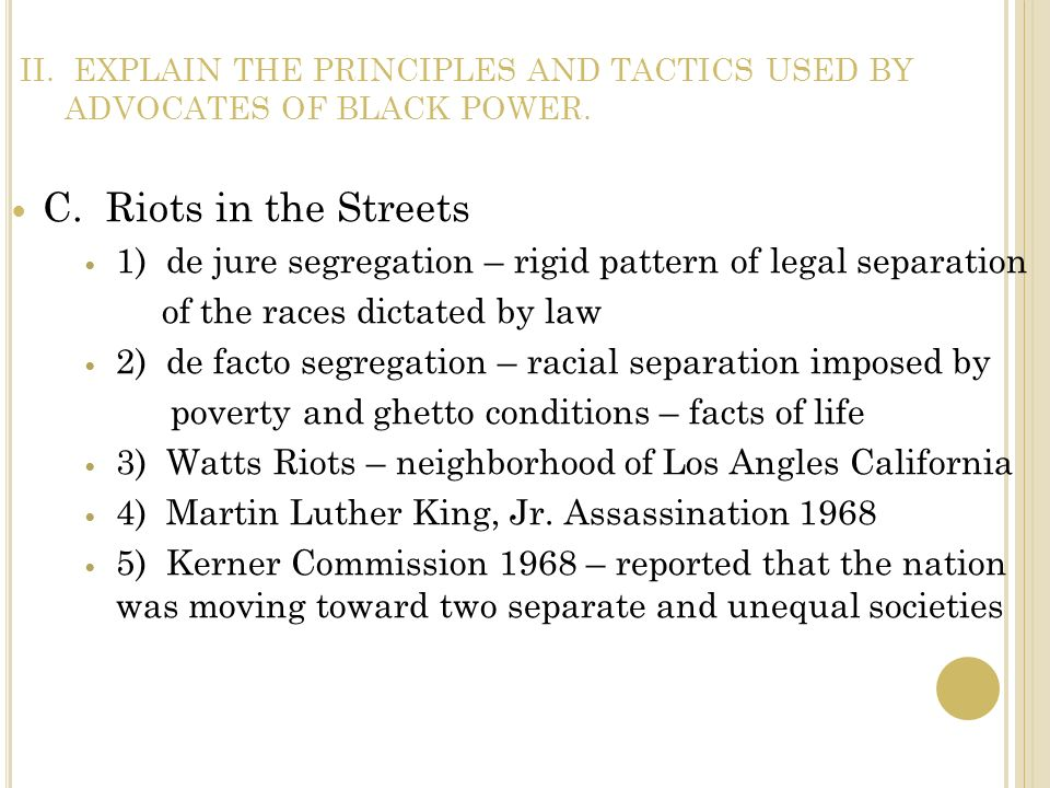 II. EXPLAIN THE PRINCIPLES AND TACTICS USED BY ADVOCATES OF BLACK POWER.