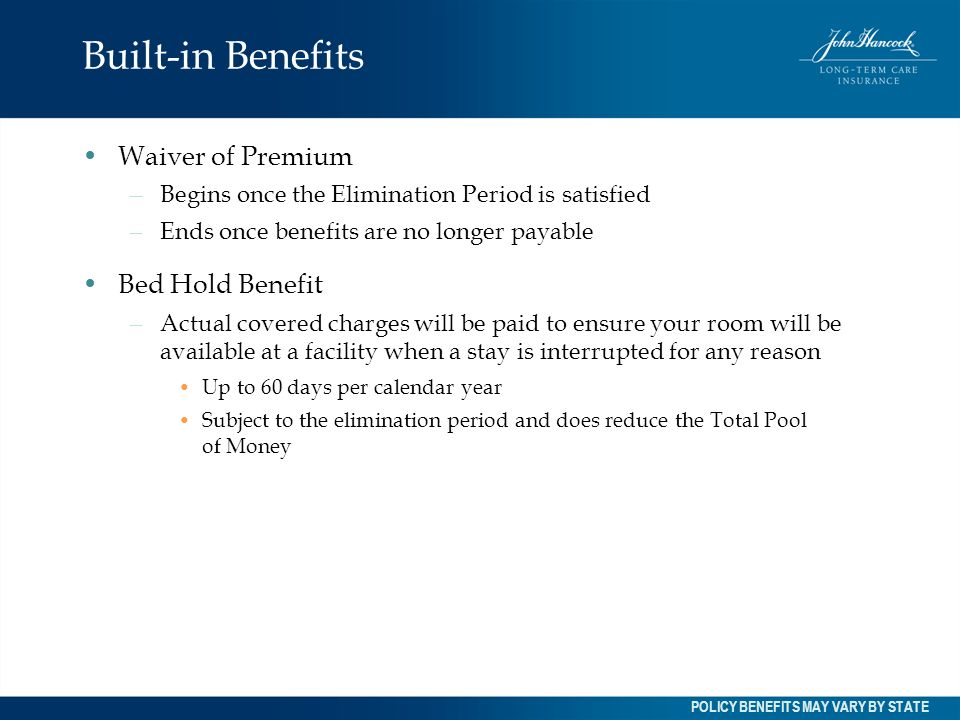Built-in Benefits Waiver of Premium Bed Hold Benefit