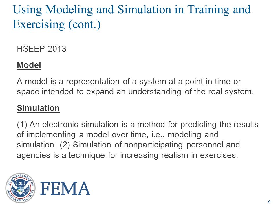 Using Modeling and Simulation in Training and Exercising (cont.)