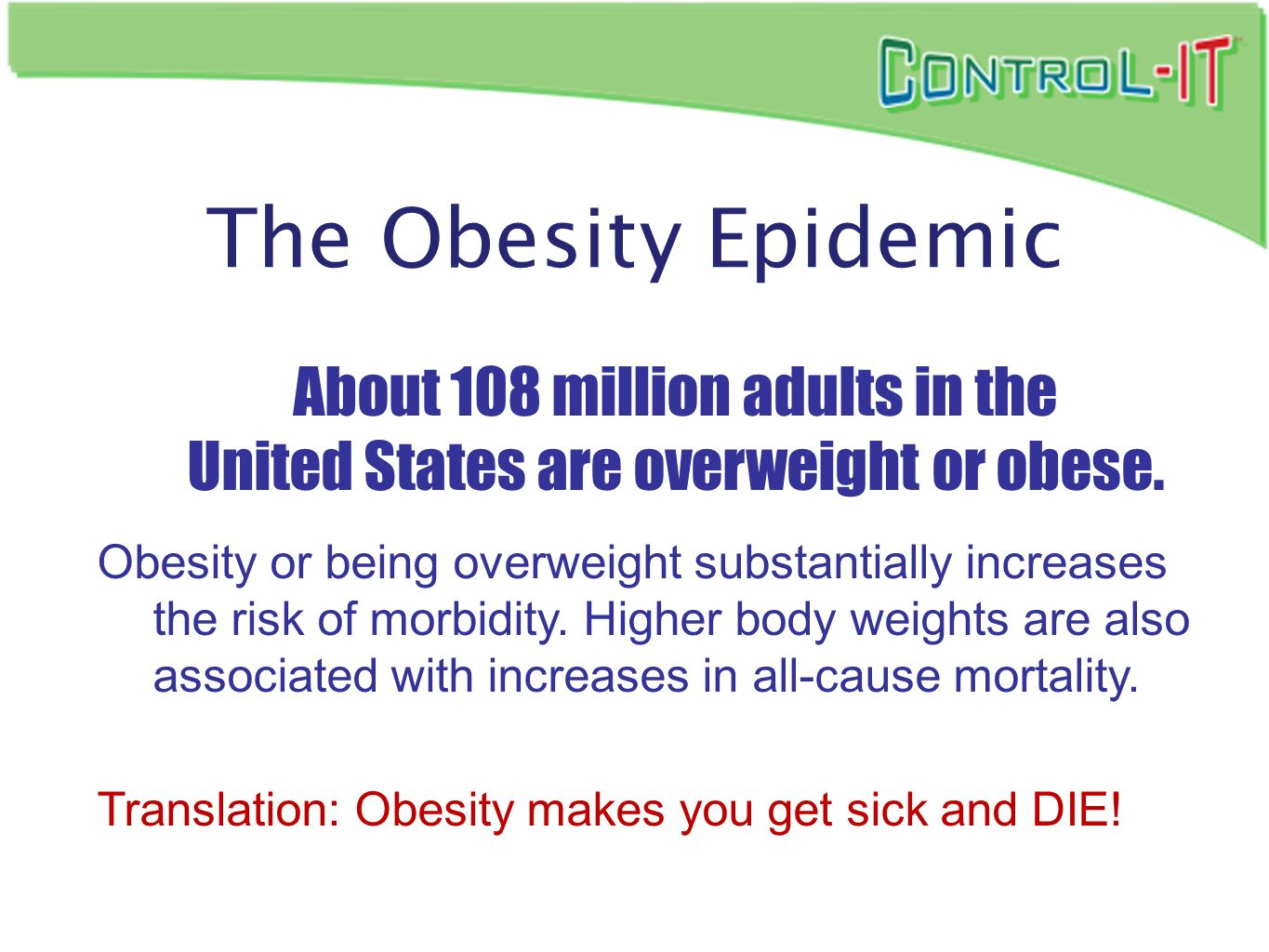 About 108 million adults in the United States are overweight or obese.