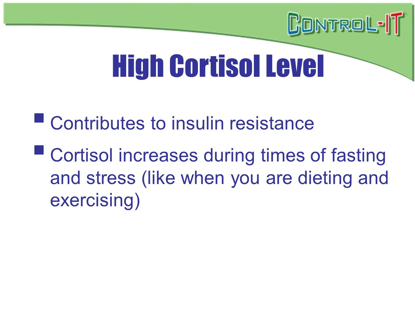 High Cortisol Level Contributes to insulin resistance