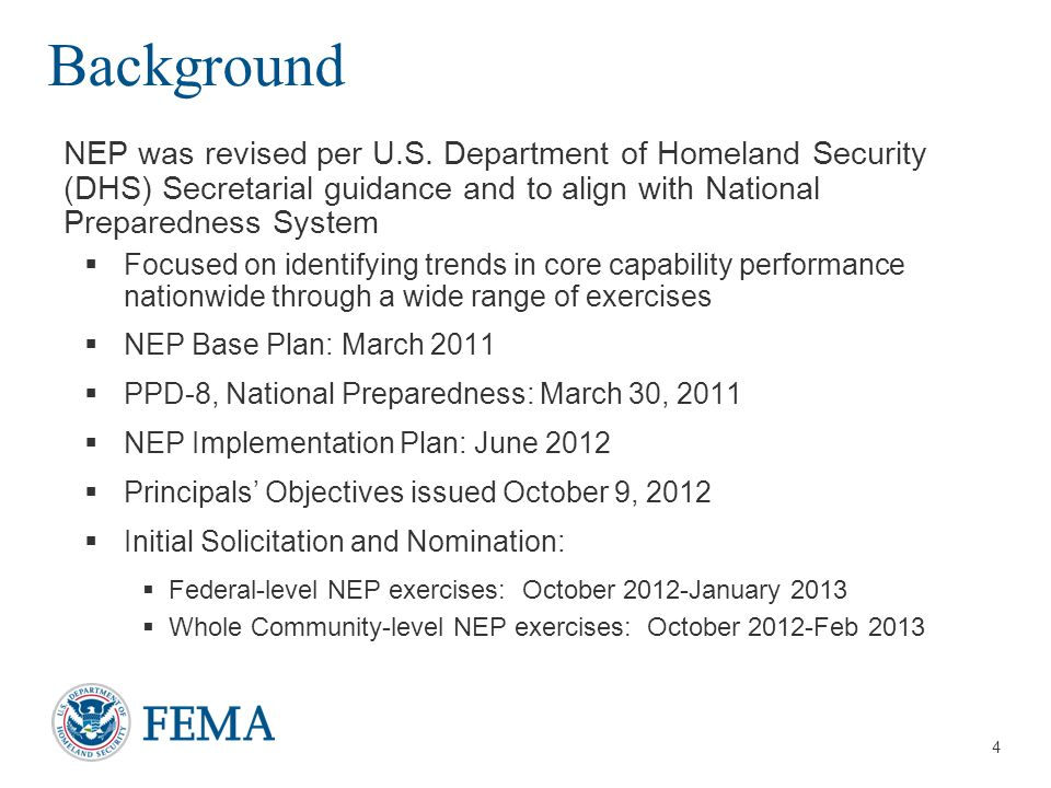 Background NEP was revised per U.S. Department of Homeland Security (DHS) Secretarial guidance and to align with National Preparedness System.