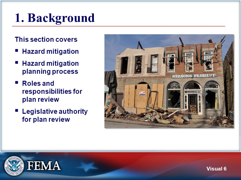 Hazard Mitigation Reduces potential for Loss of life Injury