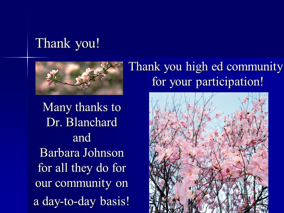 Thank you! Thank you high ed community for your participation!